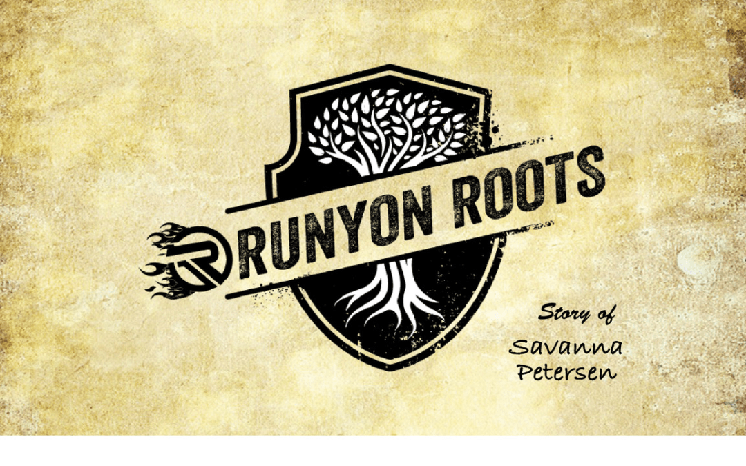 Runyon Roots: Savanna Petersen
