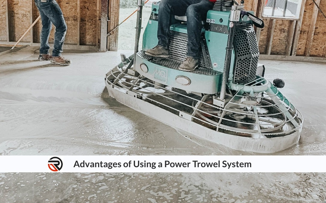 Advantages of Using a Power Trowel System