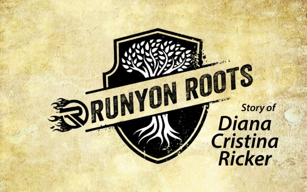Runyon Roots: Diana Ricker