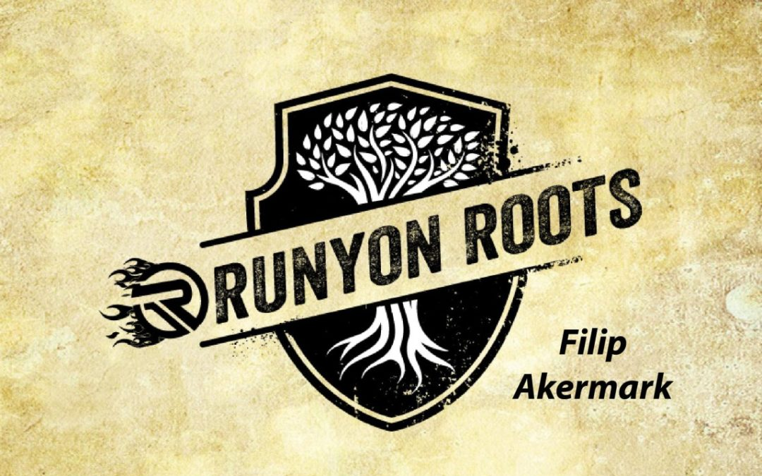 Runyon Roots: Filip Akermark