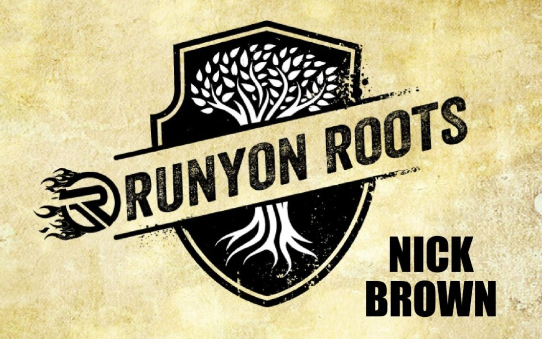 Runyon Roots: Nick Brown