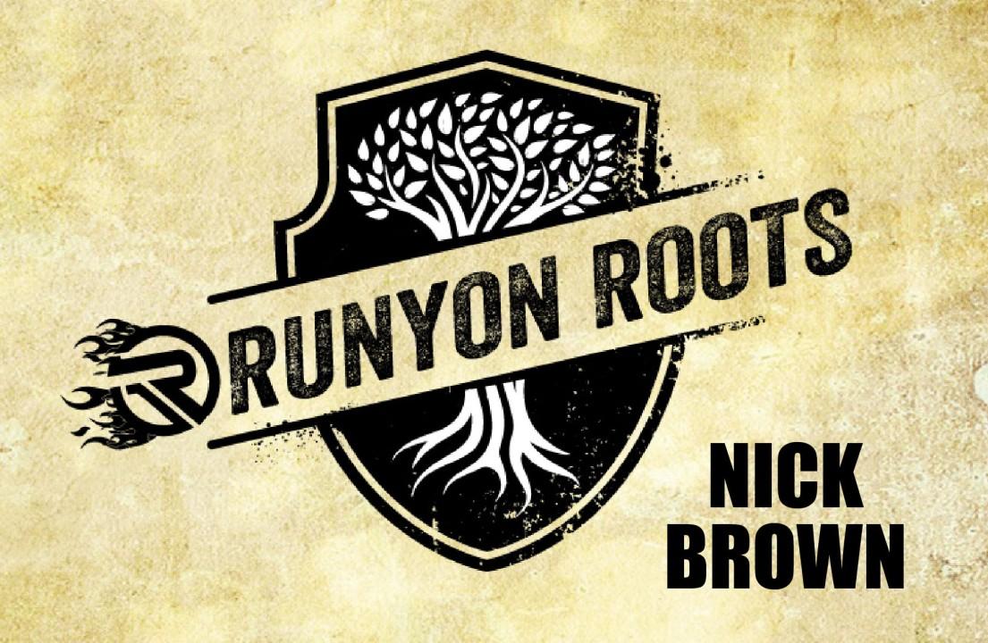 Runyon Roots: Nick Brown